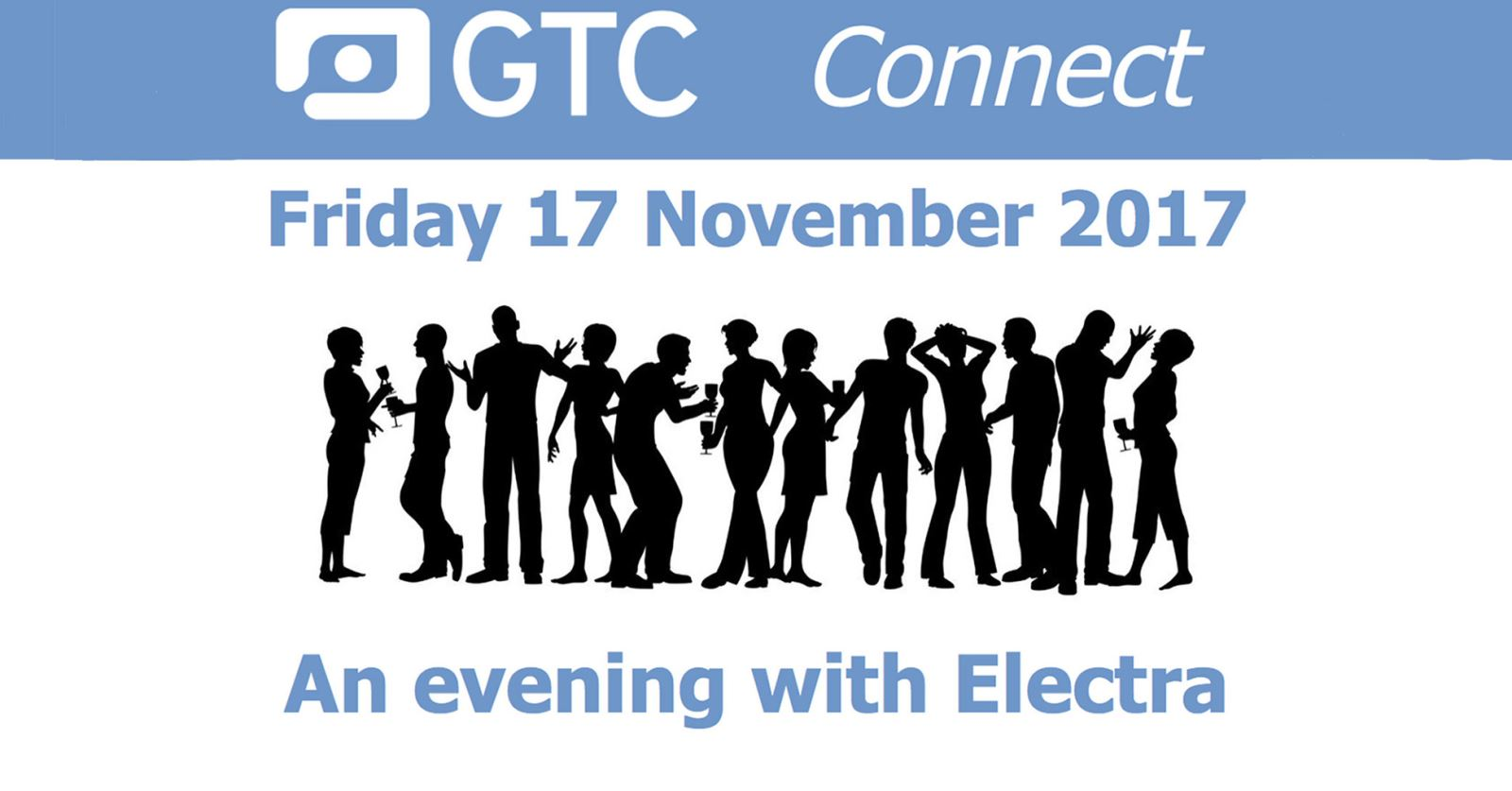 Friday 17 Nov: Join us for the first GTC Connect event - hosted by GTC sponsor Electra Film and TV