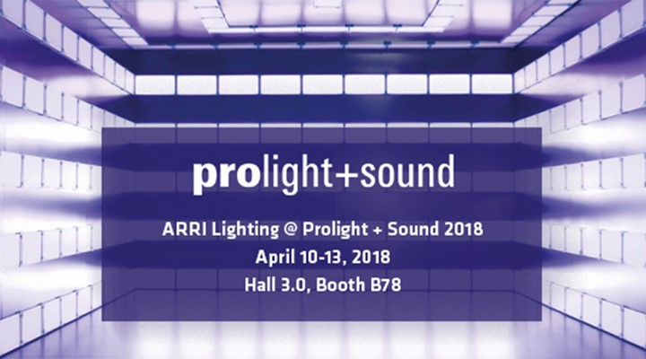 ARRI Lighting at Prolight + Sound 2018